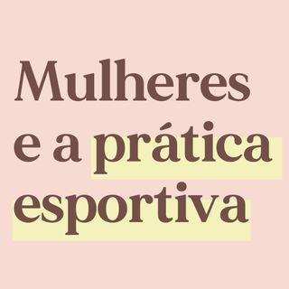 Mulheres e a prática esportiva