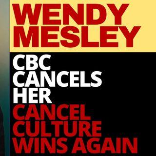 CBC SJW'S CANCEL WENDY MESLEY FOR BLASPHEMY