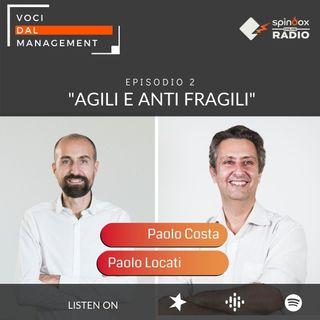 Episodio 2 - Non solo Resilienti, ma Agili e Antifragili - Intervista ad Paolo Locati, Head of Governance Milano e Knowledge Evangelist