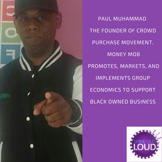 Paul Muhammed on Money Mobbing and building legacy wealth