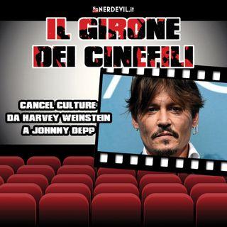 Il girone dei cinefili 03/10/21 - La cancel culture nel cinema: da Harvey Weinstein a Johnny Depp