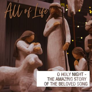 O Holy Night - The Amazing Story of the Beloved Song