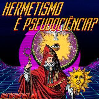 Hermetismo é pseudociência?