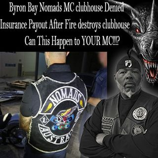 Byron Bay Nomads MC clubhouse Denied Insurance Payout After Fire destroys clubhouse Can This Happen to YOUR MC!!!?
