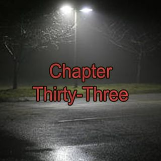 Chapter Thirty-Three | The Rumble