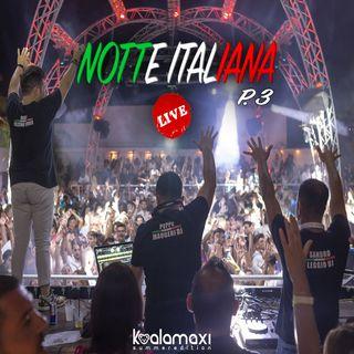 Notte Italiana LIVE P.3 - Koala Maxi