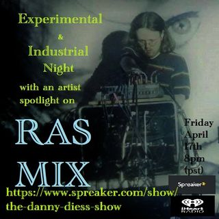 "Experimental/Industrail Night with an Artist Spotlight on ""Ras Mix"""
