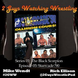 The Black Scorpion: Starrcade '90 (S01E05 - 2 Guys Watching Wrestling)