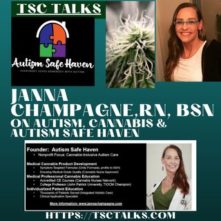 TSC Talks! Janna Champagne, RN, BSN on Autism, Cannabis & Autism Safe Haven