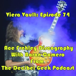Episode 74: Ace Frehley Discography with Aaron Camero of the Decibel Geek Podcast