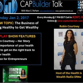 REPLAY SHOW - Being Healthy to Get Wealthy