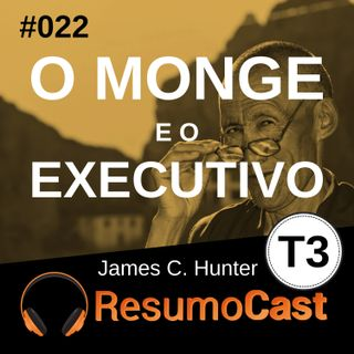 T3#022 O monge e o executivo | James C Hunter