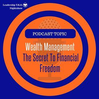 Wealth Management - The Secret To Financial Freedom   Lakeisha McKnight   Money Manifestation Monday