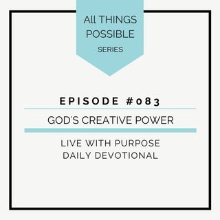 #084 All Things Possible: God's Creative Power