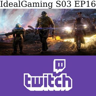 IdealGaming S03 EP16 - Outriders e il mondo di Twitch