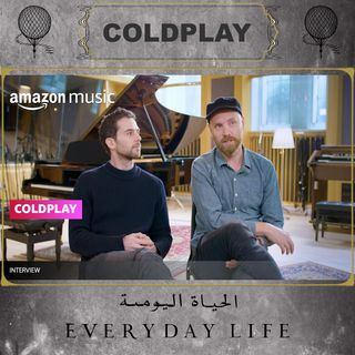 COLDPLAY - Everyday Life Interview | Amazon Music | Full Interview
