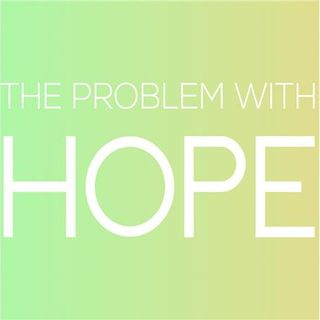The Problem With Hope #3 - Hope For Breakthrough
