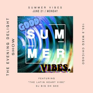 The Evening Delight Show Summer Vibes 105.3 WXEQ