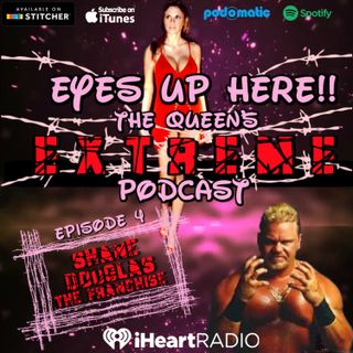 Eyes Up Here!! Episode 4: Francine & Shane Douglas Are Together Again
