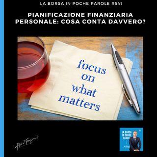 La Borsa in poche parole - #541 - Pianificazione finanziaria personale: cosa conta davvero?