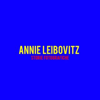 Annie Leibovitz : Storie Fotografiche