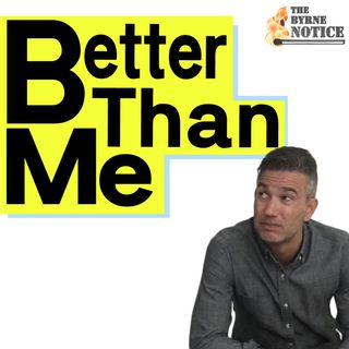 Better Than Me Byrne Notice Intro