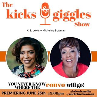 "The Kicks & Giggles Show-Ep 14 ""Allow Us to Reintroduce Ourselves..."""