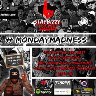 "StayBizzyRadioShow. Ep:73. #MondayMadness Hosted By ""its Ya Boi"" Jay R"