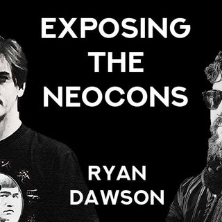 NEOCONS - Who are they? - Ryan Dawson