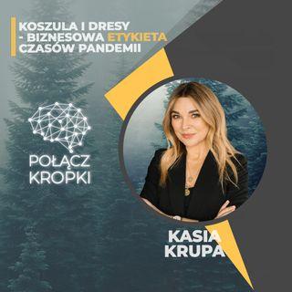 Kasia Krupa w #PołączKropki-biznesowy savoir-vivre w dobie home office.