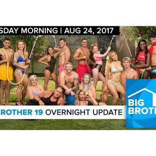 Big Brother 19   Overnight Update Podcast   Aug 24, 2017