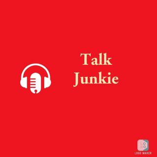 Talk Junkie