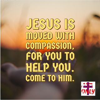 Jesus Moves In Compassion Towards You To Redeem you from the Problems You Face