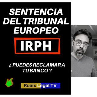 Sentencia Irph Tribunal Europeo | Hipotecas IRPH | Nulidad IRPH | Ultimas noticias IRPH | Abogados