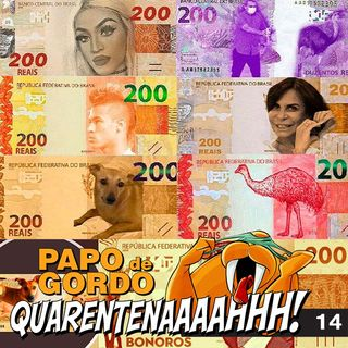 Papo de Gordo na Quarentena: Ep. 14 - Me vê R$200 em Ozônio, por favor!