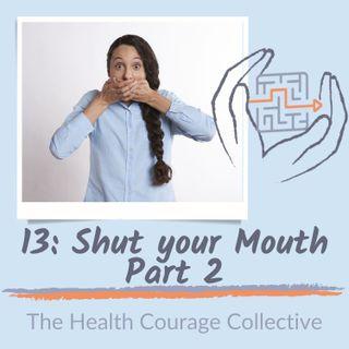 13: Shut Your Mouth Part 2