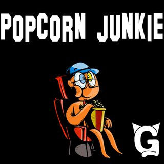 Popcorn Junkie 133: Fun for the Whole Family