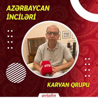 Karvan qrupu | Azərbaycan İnciləri #3