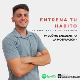 Episodio #4: ¿Cómo encuentro la motivación?