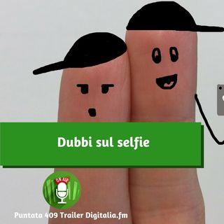 Trailer 409: Dubbi sul selfie