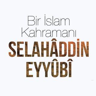 Bir İslam Kahramanı Selahâddin Eyyûbî / 2018 Haziran