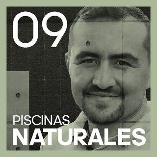 #9 Piscinas NATURALES | con Sebastián Ávila