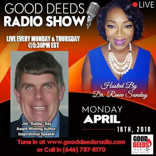 Jim Bubba Bay Award winning Author Inspirational Speaker on Good Deeds Radio
