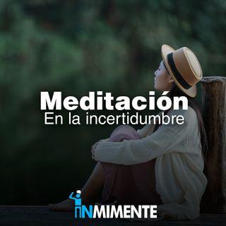 Meditación guiada para enfrentar la incertidumbre