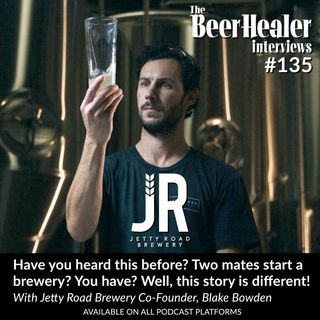 Ep. 135 - Have you heard this before? Two mates start a brewery? You have? Well, this story is different! With Jetty Road Brewery Co-Founder