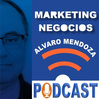 Marketing y Negocios con Alvaro Mendoza