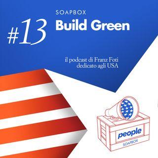 Soapbox #13 Build Green