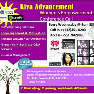 "Episode 197 ""Effective Communication In Business""- #Kiva Advancement #iheartradio"