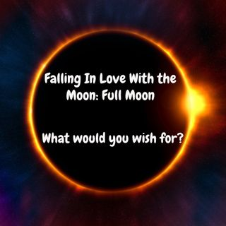Falling In Love with the Moon: Full Moon