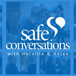 Safe Conversations with Harville & Helen